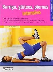 Barriga, Gluteos, Piernas Intensivo/ Belly, Gluteus, Legs Intensive