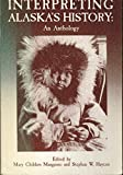 img - for Interpreting Alaska's History: An Anthology book / textbook / text book