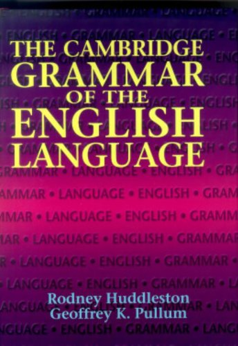 The Cambridge Grammar of the English Language by Rodney Huddleston, Geoffrey K. Pullum