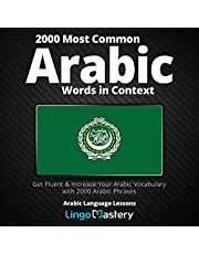 2000 Most Common Arabic Words in Context: Get Fluent & Increase Your Arabic Vocabulary with 2000 Arabic Phrases