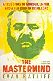 The Mastermind: A True Story of Murder, Empire, and