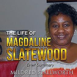 The Life of Magdaline Slatewood