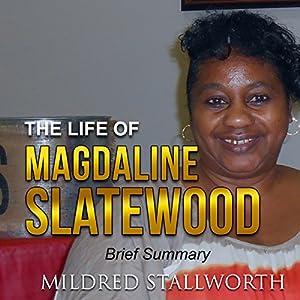 The Life of Magdaline Slatewood Audiobook
