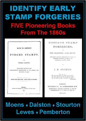 Identify Early Stamp Forgeries Five Pioneering Books From The 1860s In One Volume J B Moens T Lewes E L Pemberton Dalston M Stourton