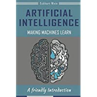 Artificial Intelligence Making Machines Learn: A friendly Introduction