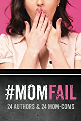 #MomFail: 24 Authors & 24 Mom-Coms