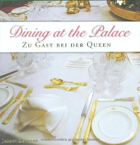 Dining at the Palace: Zu Gast bei der Queen