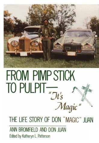 From Pimp Stick To Pulpit It S Magic The Life Story Of Don Magic Juan Hardcover November 1 1994 Amazon Com Books