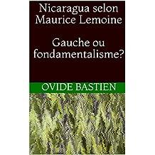 Nicaragua selon Maurice Lemoine  Gauche ou fondamentalisme? (French Edition)
