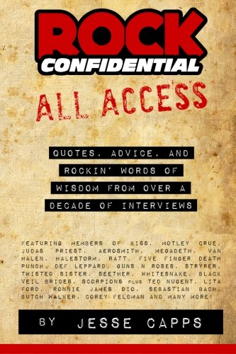 Rock Confidential All Access: Quotes, Advice, And Rockin' Words Of Wisdom From Over A Decade Of Interviews pdf epub