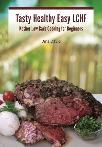 Kosher Healthy (Tasty Healthy Easy LCHF: Kosher Low-Carb Cooking for Beginners)