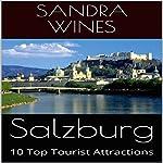 Salzburg: 10 Top Tourist Attractions | Sandra Wines