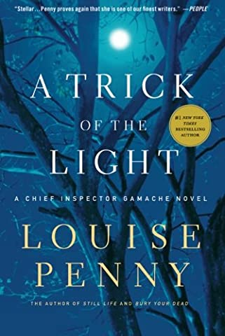 A Trick of the Light (Chief Inspector Gamache, Book 7) (Chief Inspector Gamache Novel) (From Reader To Writer)