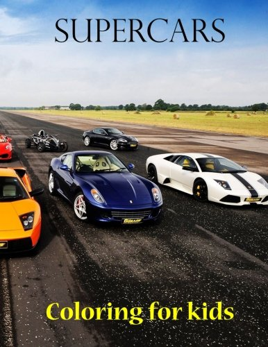 Coloring for kids Supercars: Great book for young kids. This coloring book consist of 45 pages of Formula 1, rally and supercars from around the world ... about the vehicles. Children aged 8+