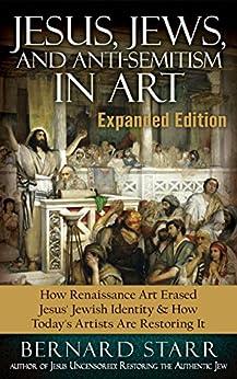Jesus, Jews, And Anti-Semitism In Art: How Renaissance Art