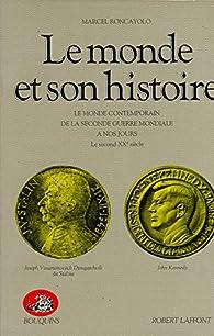 Le monde et son histoire, tome 4 par Marcel Roncayolo