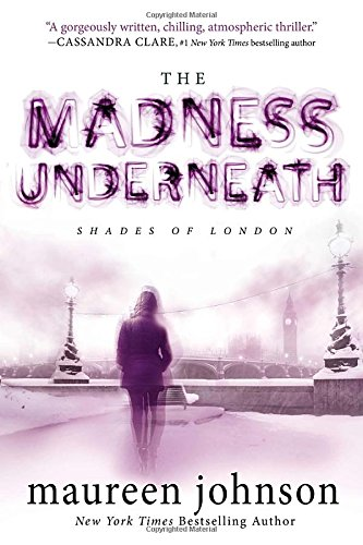 The Madness Underneath (Shades of London)