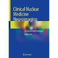 Clinical Nuclear Medicine Neuroimaging: An Instructional Casebook