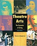 Theatre Arts: The Dynamics of Acting, Student Edition (NTC: THEATRE OF ARTS: DYN ACT)