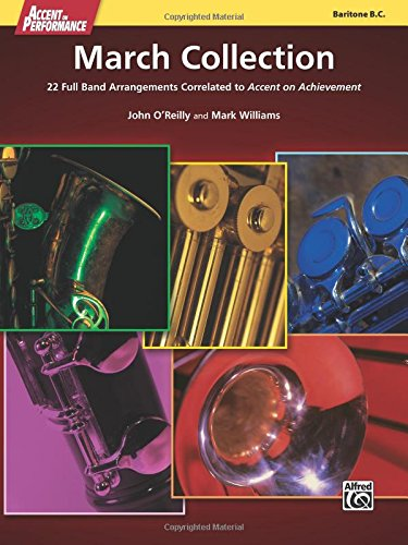 Accent on Performance March Collection: 22 Full Band Arrangements Correlated to Accent on Achievement (Baritone Bass Clef) (Arrangements On Accent)