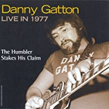 Live in 1977: The Humbler Stakes His Claim by Danny Gatton (2007-07-10)