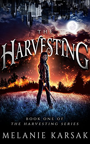 The Harvesting: The Harvesting Series Book 1 by [Karsak, Melanie]