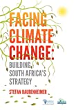 Facing Climate Change, Stefan Raubenheimer, 1920409521