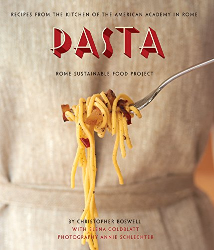 Pasta: Recipes from the Kitchen of the American Academy in Rome, Rome Sustainable Food Project (Make Your Own Good Seasons Italian Dressing)
