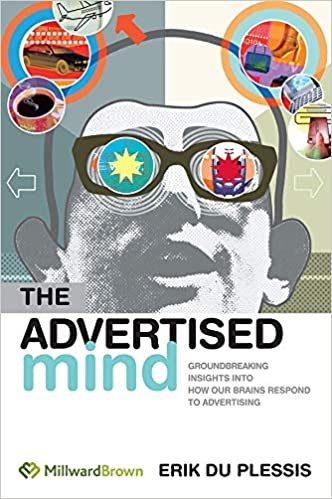 The Advertised Mind: Groundbreaking Insights into How Our Brains Respond to Advertising: Amazon.es: Erik Du Plessis: Libros en idiomas extranjeros