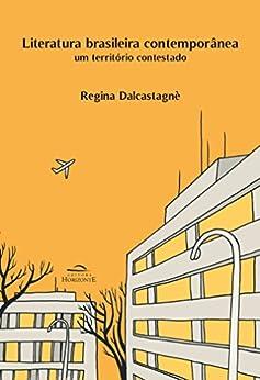 Amazon.com.br eBooks Kindle: Literatura brasileira contemporânea: um território