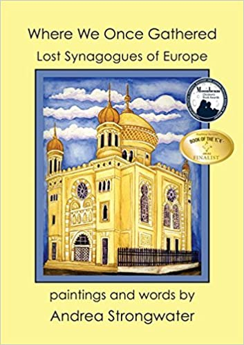 Where We Once Gathered - Lost Synagogues of Europe
