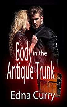 Body in the Antique Trunk (A Lady Locksmith Mystery Book 2) by [Curry, Edna]