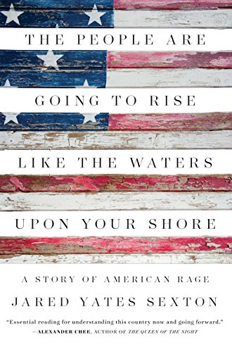 The People Are Going to Rise Like the Waters Upon Your Shore: A Story of American Rage cover