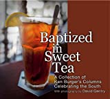 Baptized in Sweet Tea, Ken Burger, 0983445729