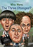 img - for Who Were The Three Stooges? (Who Was?) book / textbook / text book