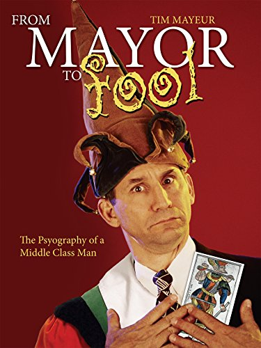 From Mayor to Fool : The Psyography of a Middle Class Man