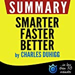 Summary of Smarter Faster Better: The Secrets of Being Productive in Life and Business |  Book Summary