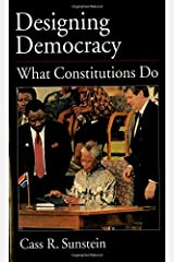 Designing Democracy: What Constitutions Do Kindle Edition