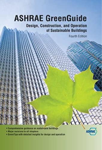 ashrae greenguide design construction and operation of rh amazon com ashrae green guide 4th edition pdf ashrae green guide the design construction and operation of sustainable buildings