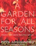 Garden for All Seasons, Pippa Greenwood, 0755310810