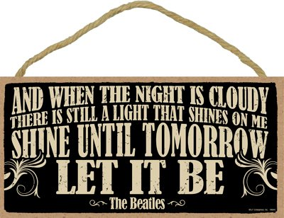 "SJT ENTERPRISES, INC. and When The Night is Cloudy, There is Still a Light ... Let It Be - The Beatles 5"" x 10"" Primitive Wood Plaque (SJT94644)"