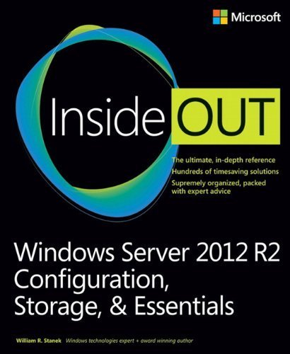 (Windows Server 2012 R2 Inside Out Volume 1: Configuration, Storage, & Essentials 1st edition by Stanek, William (2014) Paperback)