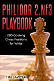 Philidor 2.nf3 Playbook: 200 Opening Chess Positions For White (chess Opening Playbook)-Tim Sawyer