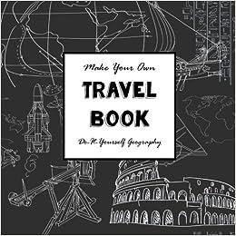 Diy travel book make your own book do it yourself geography diy travel book make your own book do it yourself geography amazon sarah janisse brown 9781517113452 books solutioingenieria Images