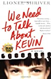 We Need to Talk about Kevin, Lionel Shriver, 006072448X