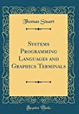 Systems Programming Languages and Graphics Terminals (Classic Reprint)