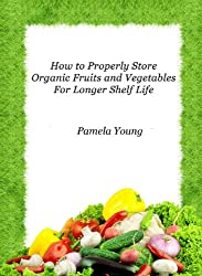 How To Properly Store Organic Fruits & Vegetables