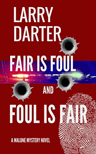 Fair Is Foul and Foul Is Fair (Malone Mystery Novels Book 2) by Larry Darter