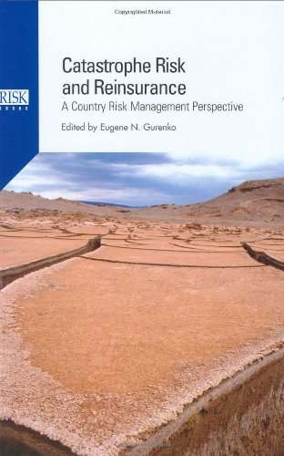 Catastrophe Risk And Reinsurance  A Country Risk Management Perspective
