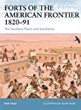 : Forts of the American Frontier 1820–91: The Southern Plains and Southwest (Fortress)